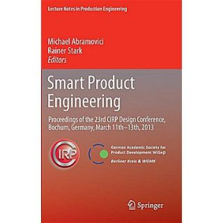 Smart Product Engineering: Proceedings of the 23rd Cirp Design Conference, Bochum, Germany, March 11th   13th, 2013