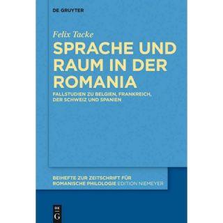 Sprache Und Raum in Der Romania ( Beihefte Zur Zeitschrift Fur