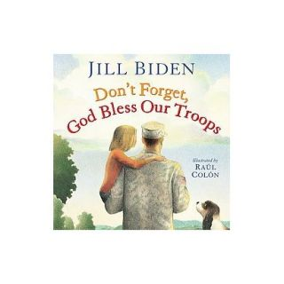 Dont Forget, God Bless Our Troops (Hardcover)