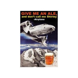 Give Me An Ale, And Don'T Call Me Shirley Print (Unframed Paper Print 20x30)