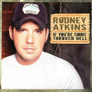 Rodney Atkins   If Youre Going through Hell   10310439
