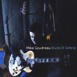 MIKE GOUDREAU   BLUES ET CETERA   12566460   Shopping
