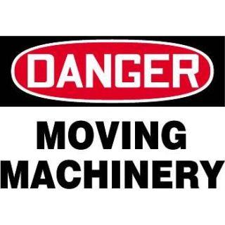"""Danger   Moving Machinery"" Warning Sign"