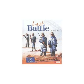 Last Battle ( Fact Finders: Cause and Effect: American Indian History